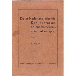 De in Nederland erkende Konijnenrassen en hun beteekenis voor nut en sport